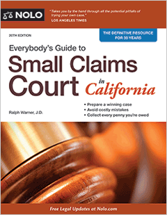 Everybody's Guide to Small Claims Court in California - Legal Book ...